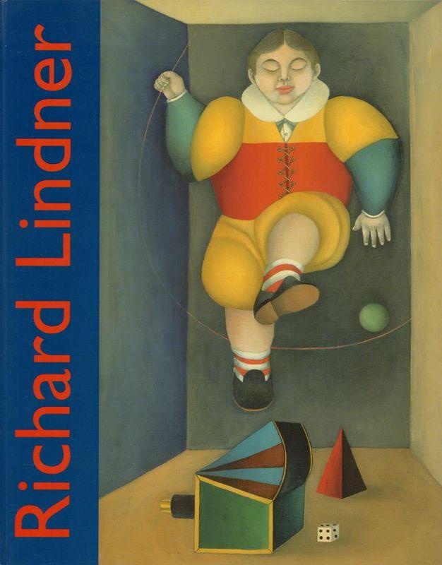 Richard Lindner. Gemälde und Aquarelle 1948-1977. Mit e. Beitrag von Peter Selz und e. Biographie von Claudia Loyall.
