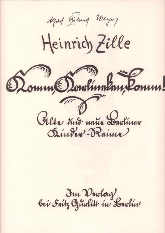 Komm, Karlineken, komm!. Alte und neue Berliner Kinder-Reime. Hrsg. von Alfred Richard Meyer. FAKSIMILE der Ausgabe Berlin, Gurlitt.
