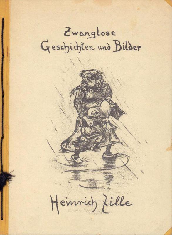 Zwanglose Geschichten und Bilder. Lithographien von H. Zille. (NEUDRUCK der Ausgabe Hannover, Gurlitt, [1919] ).