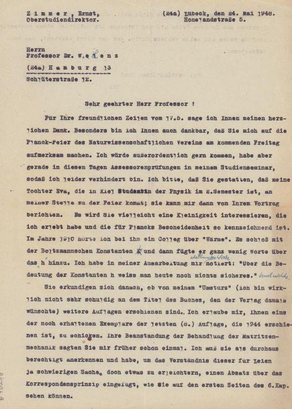 Zimmer, Ernst, dt. Physiker u. Oberstudiendirektor [1887-(?)]. Masch. Brief mit eig. U. und handschriftlichen Einschüben in schwachblauer Tinte. Lübeck, den 24. Mai 1948. 1 Bl., 4°. 1 1/5 Seite.