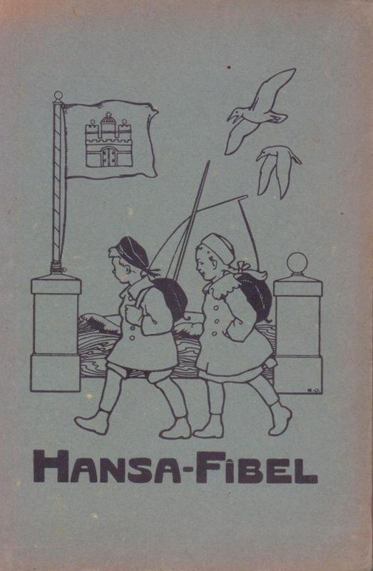 Zimmermann, Otto. Hansa-Fibel. Erstes Lesebuch für Hamburger Kinder. Ausgabe A I. Mit über hundert farbigen Bildern von Eugen Osswald. 2. Aufl.
