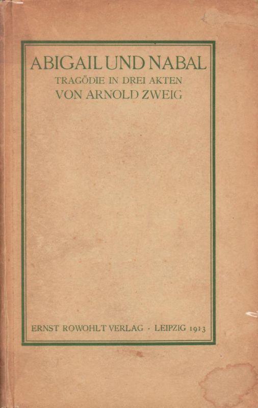 Zweig, Arnold. Abigail und Nabal. Tragödie in drei Akten. Zweite Ausgabe.