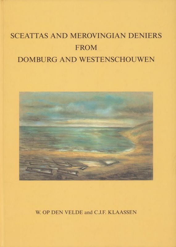 Sceattas and Merovingian deniers from Domburg and Westenschouwen. (Foreword by D. M. Metcalf).