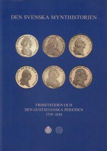 Den svenska mynthistorien. Frihetstiden och den Gustavianska perioden, 1719-1818. Hrsg. v. Kungl. Myntkabinettet; Svenska Numismatiska Föreningen).