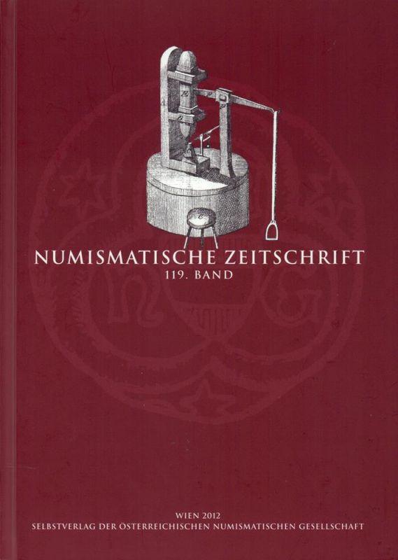 Numismatische Zeitschrift. BAND 119. Hrsg. von der Österreichischen Numismatischen Gesellschaft.