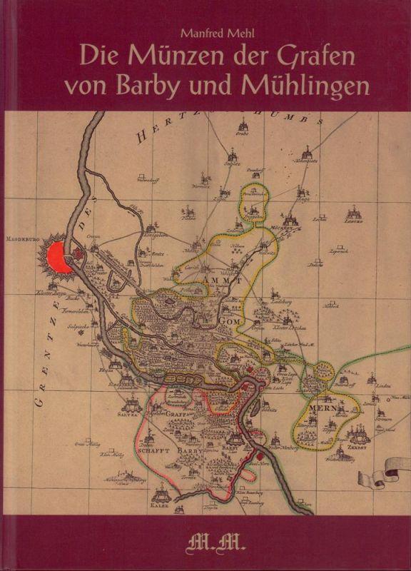 Mehl, Manfred. Die Münzen der Grafen von Barby und Mühlingen.