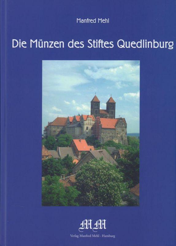 Mehl, Manfred. Die Münzen des Stiftes Quedlinburg.