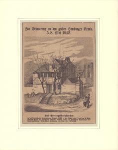 Zur Erinnerung an den großen Hamburger Brand, 5./8. Mai 1842. [Holzstich]. Das Todtengräberhäuschen in der Rosenstraße, beim großen Brande 1842 in der Nacht vom 7. auf den 8. Mai, als das Feuer am heftigsten wüthete, mitten unter den Flammen wunderbar ...