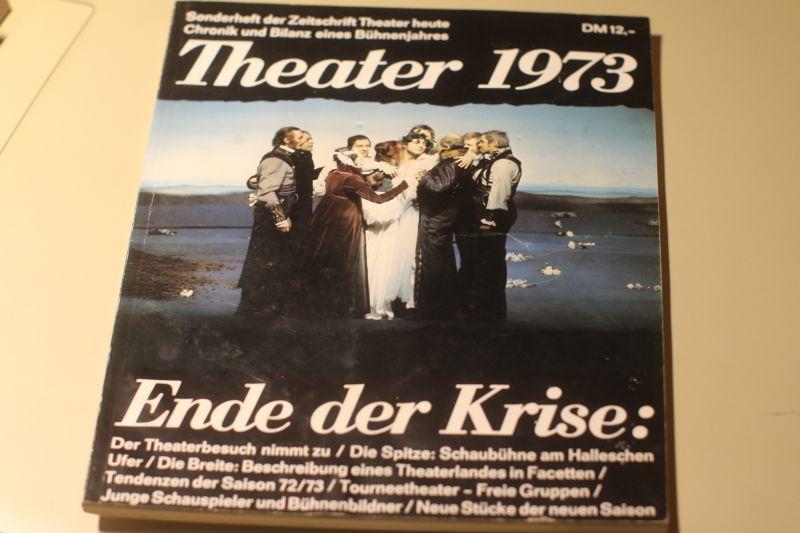 Sonderheft Theater 1973 Chronik und Bilanz eines Bühnenjahres