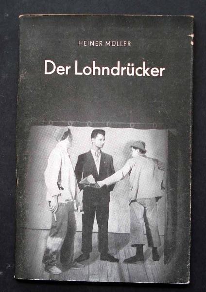 Heiner Müller: Der Lohndrücker.