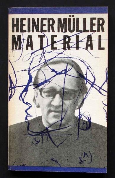Heiner Müller: Material.