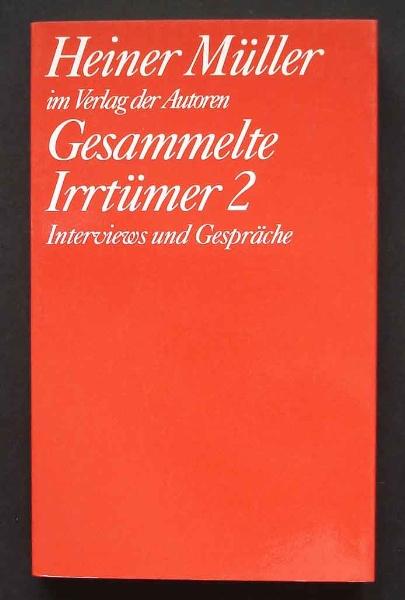 Heiner Müller: Gesammelte Irrtümer 2. 1990
