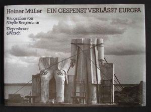 Heiner Müller: Ein Gespenst verlässt Europa.