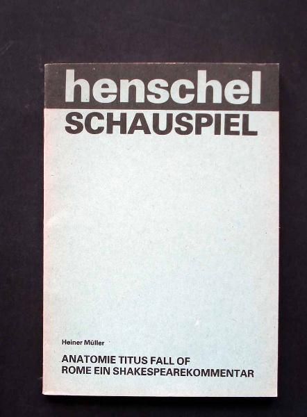 636baaebb768cd Heiner Müller  Anatomie Titus Fall of Rome ein Shakespearekommentar. -  Bühnenmanuskript. 0