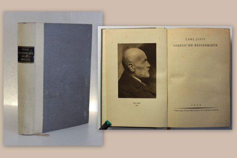 Carl Justi Spanische Reisebriefe 1923 Memoiren Landeskunde Kunst Spanien xz
