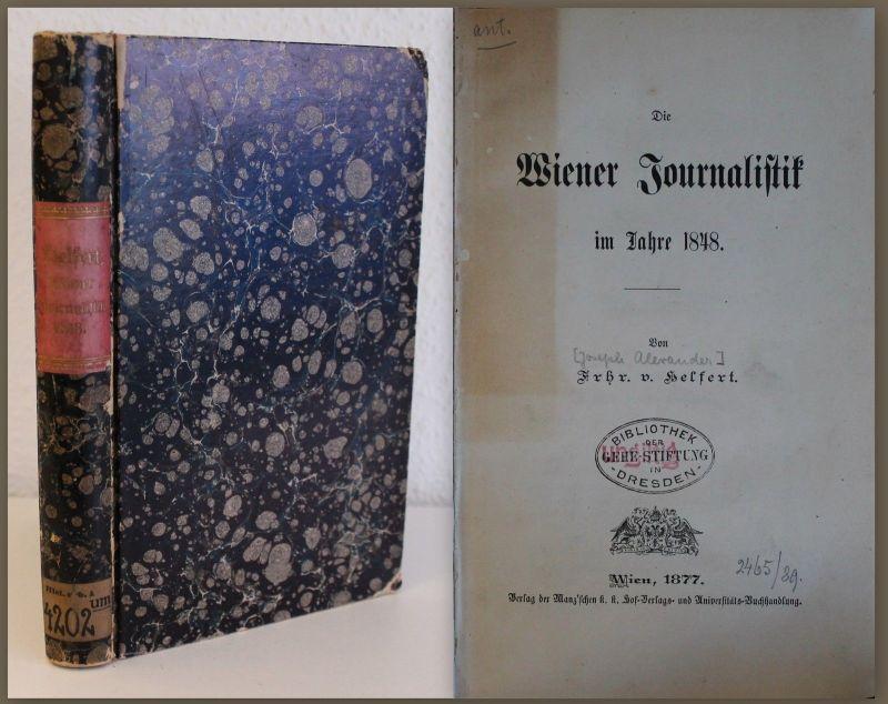 Helfert Die Wiener Journalistik im Jahre 1848 Geschichte Medien Österreich 1877