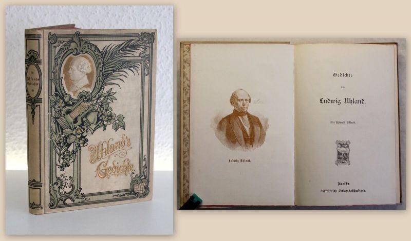 Ludwig Uhland Gedichte um 1900 goldgeprägter Einband Werke Lyrik Dichtkunst xz