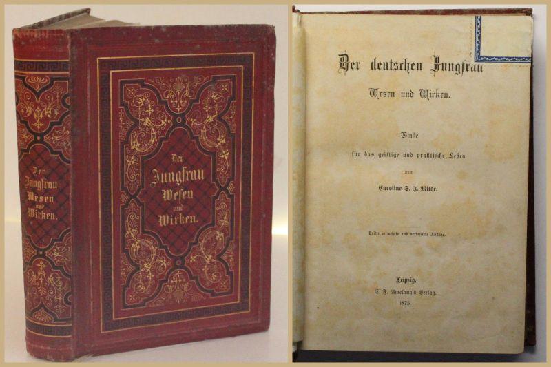 Milde Der deutschen Jungfrau Wesen und Wirken 1875 Religion Christentum xy