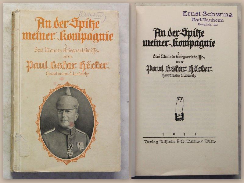 Höcker An der Spitze meiner Kompagnie 1914 Kriegserlebnisse Militärgeschichte xz