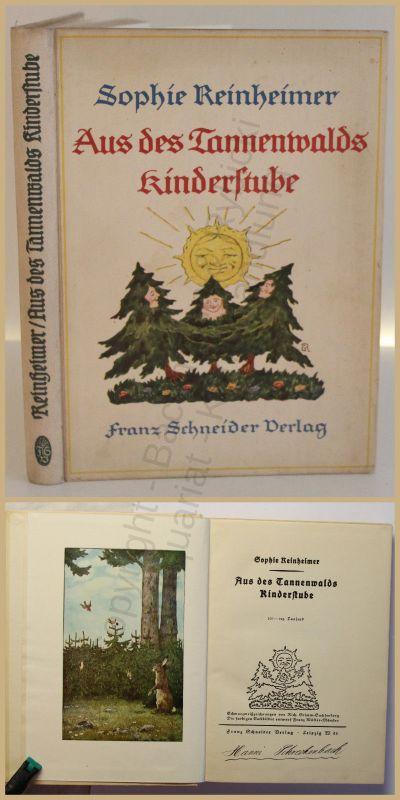 Reinheimer Aus des Tannenwalds Kinderstube 1924 Geschichten illustriert xy