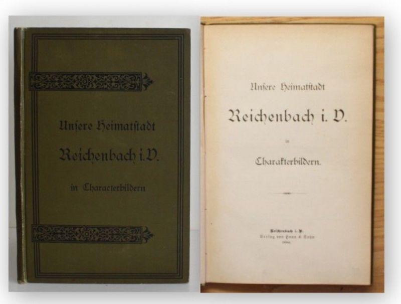 Gäbler Unsere Heimatstadt Reichenbach i. V. 1894 Ortskunde Geographie Reise xy