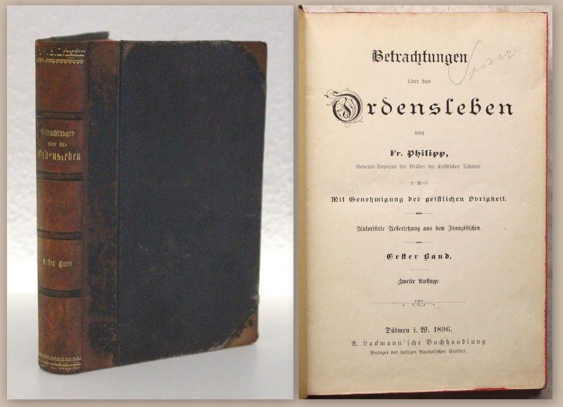 Philipp Betrachtungen über das Ordensleben 1896 religiöses Leben Christentum xz