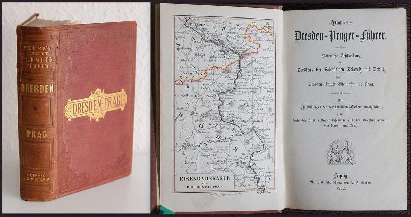 Weber Illustrierter Dresden-Prager-Führer 1852 Ortskunde Dresden Prag Reisen xz