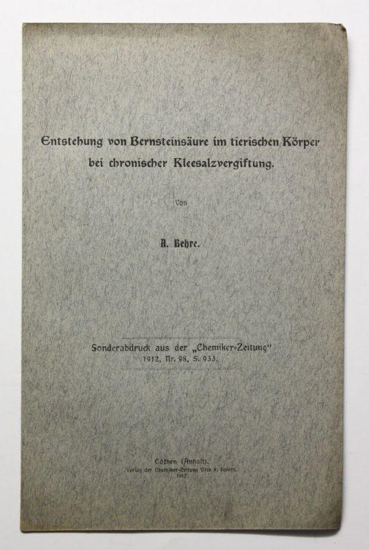 Behre Entstehung Bernsteinsäure im tierischen Körper bei Kleesalzvergiftung 1912