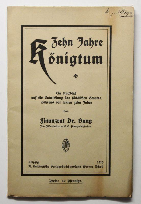 Bang Zehn Jahre Königtum 1915 Geschichte Landeskunde Entwicklung Sachsen xz