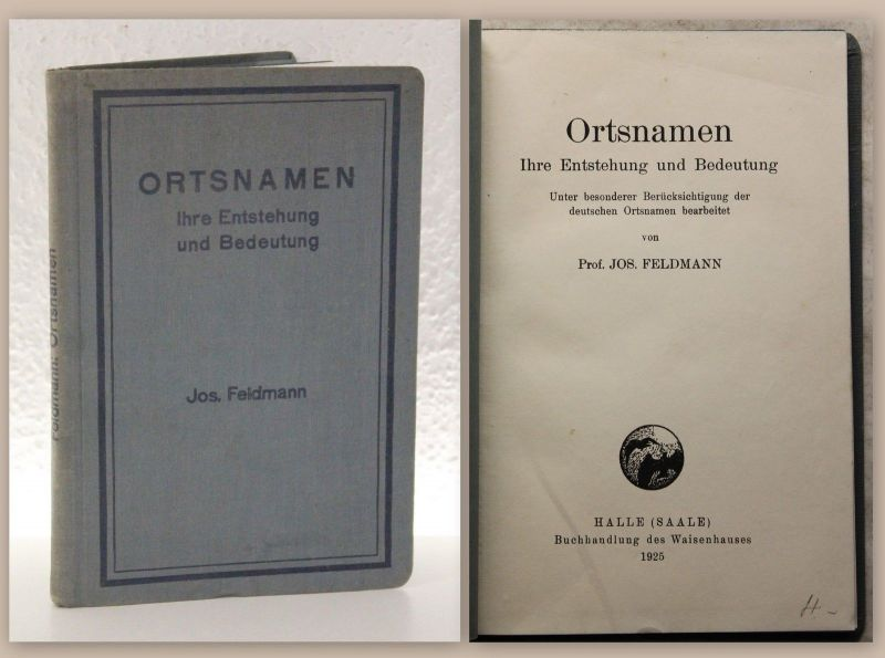 Feldmann Ortsnamen Ihre Entstehung & Bedeutung 1925 Toponomastik Namenskunde xz