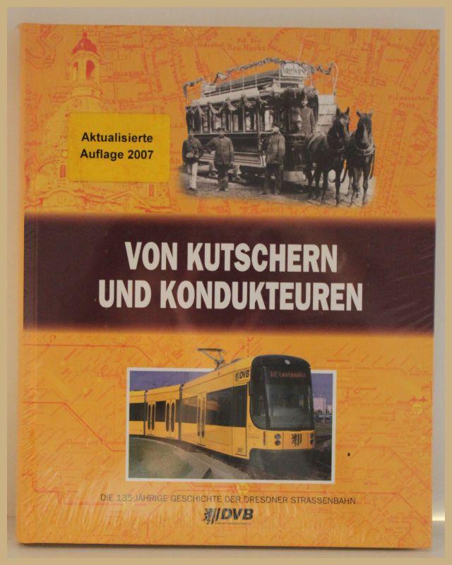 DVB Von Kutschern und Kondukteuren 2007 Dresden Sachsen Eisenbahn Geschichte sf
