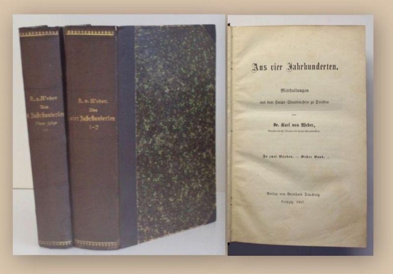 Weber Aus vier Jahrhunderten 1857 2 Bde Dresden Landeskunde Geographie xy