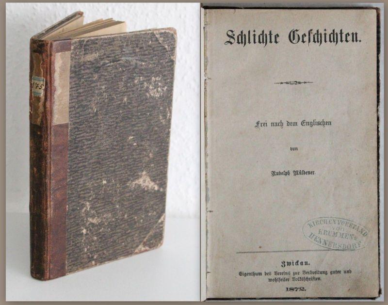 Sammelband - Müldener: Schlichte Geschichten 1872; Blum: Der Johannistag 1871 xz