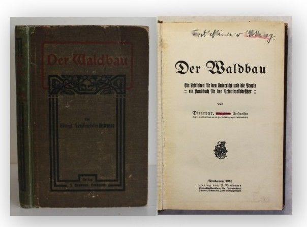 Dittmar Der Waldbau 1910 Natur Technik Handwerk Handbuch Leitfaden Umwelt xy