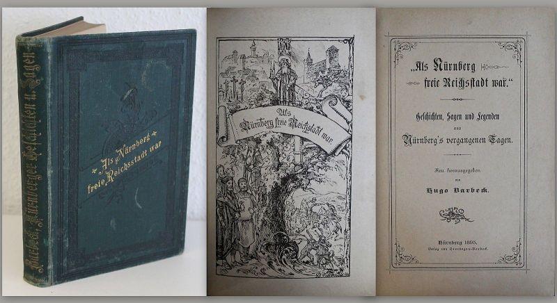 Barbeck Als Nürnberg freie Reichsstadt war 1895 Geschichten Sagen Legenden xz