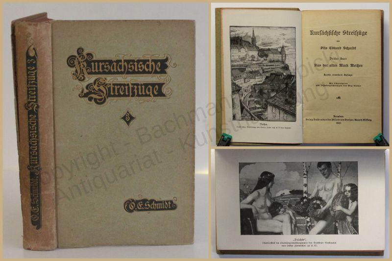 Schmidt Kursächsische Streifzüge Bd 3 Aus der alten Mark Meißen Sachsen 1921 xy