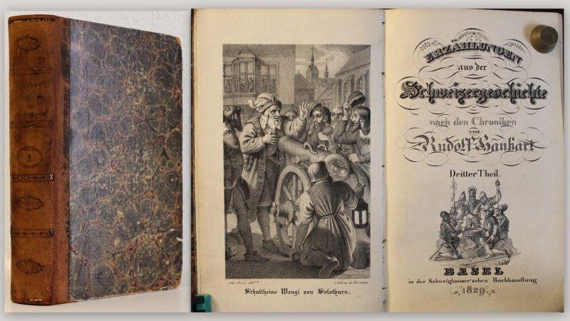 Rudolf Hanhart Erzählungen aus der Schweizergeschichte 1829-Chroniken 3. Teil xz