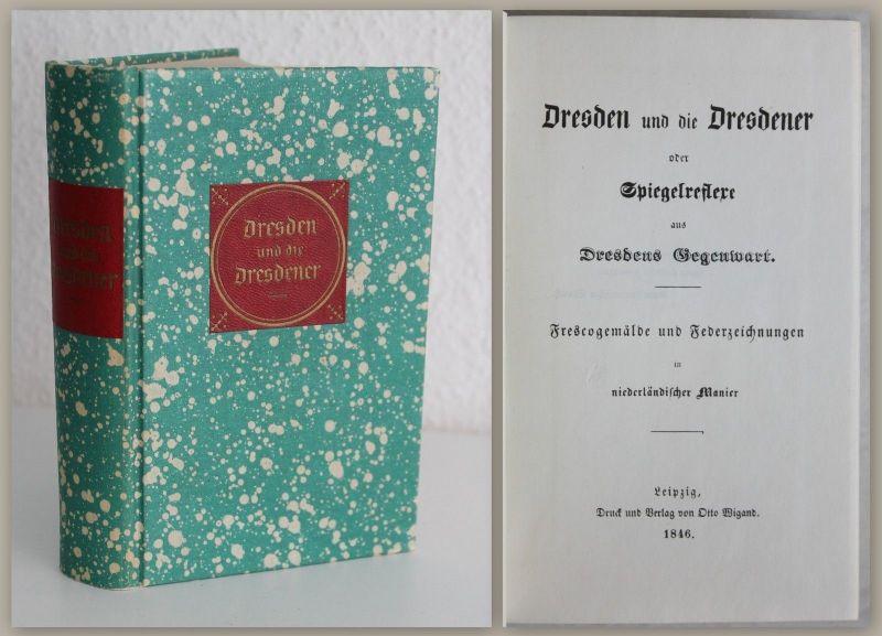 Wanderer -Dresden und die Dresdener Spiegelreflexe 1846 Reprint - Geschichte xz