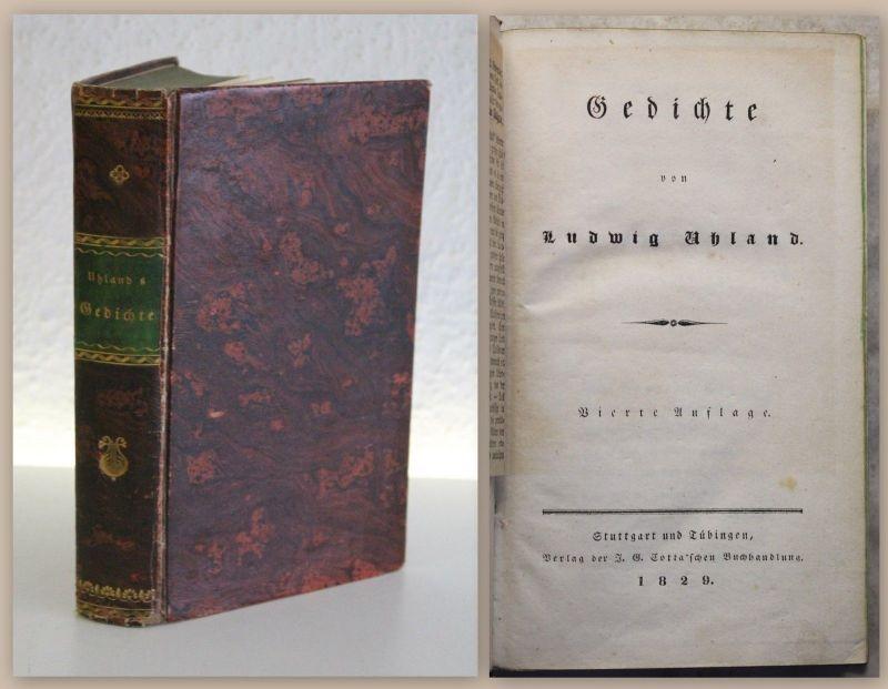 Ludwig Uhland Gedichte 4. Auflage 1829 Lyrik Dichtkunst goldgeprägter Pp. xz