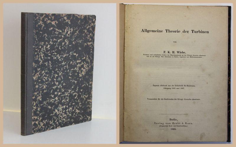 Wiebe Allgemeine Theorie der Turbinen 1868 Turbinentechnik Maschinenbau Physik