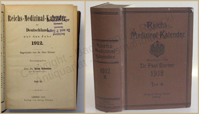 Schwalbe Reichs-Medizinal-Kalender für Deutschland 1912 Medizin Geschichte xy