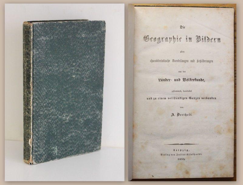 Berthelt Die Geographie in Bildern Länder- und Völkerkunde 1855 Original rara xz