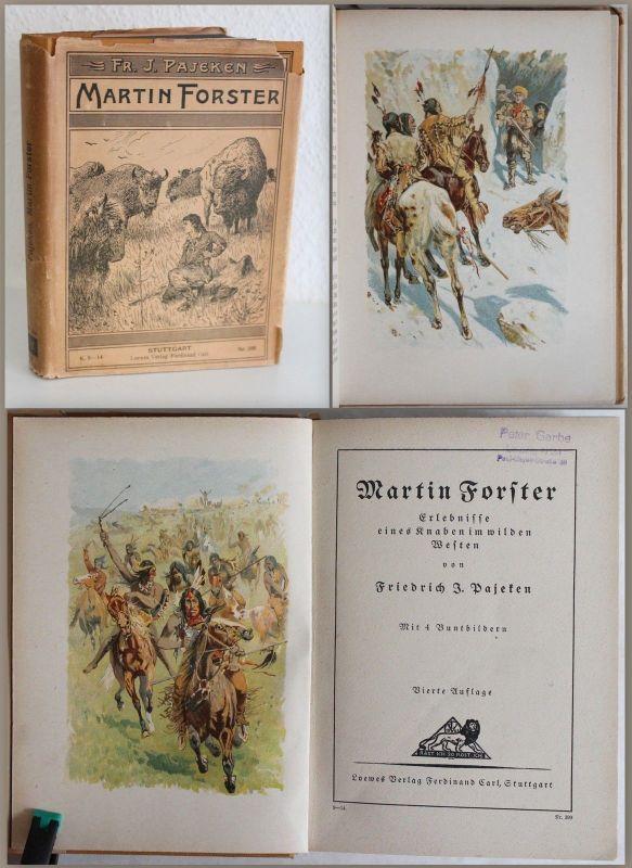 Pajeten: Martin Forster. Erlebnisse eines Knaben im wilden Westen (um 1920) - xz
