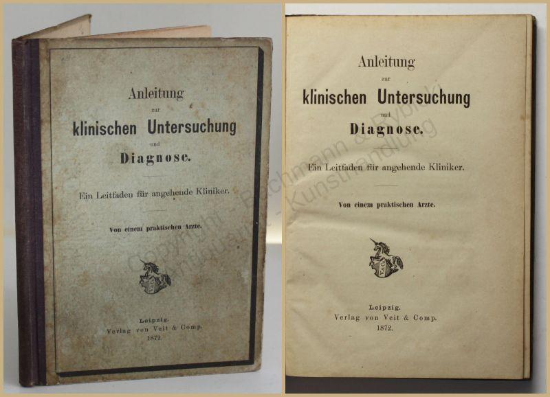 Anleitung zur klinischen Untersuchung und Diagnose 1872 Medizin Studium Wissen