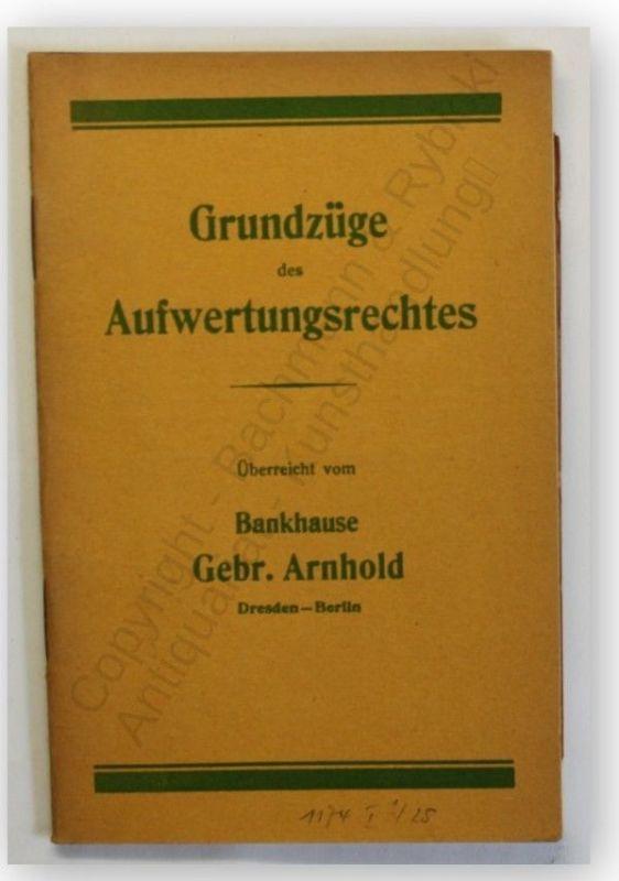 Arnhold Grundzüge des Aufwertungsrechtes um 1920 Bank Geschichte Geld xy