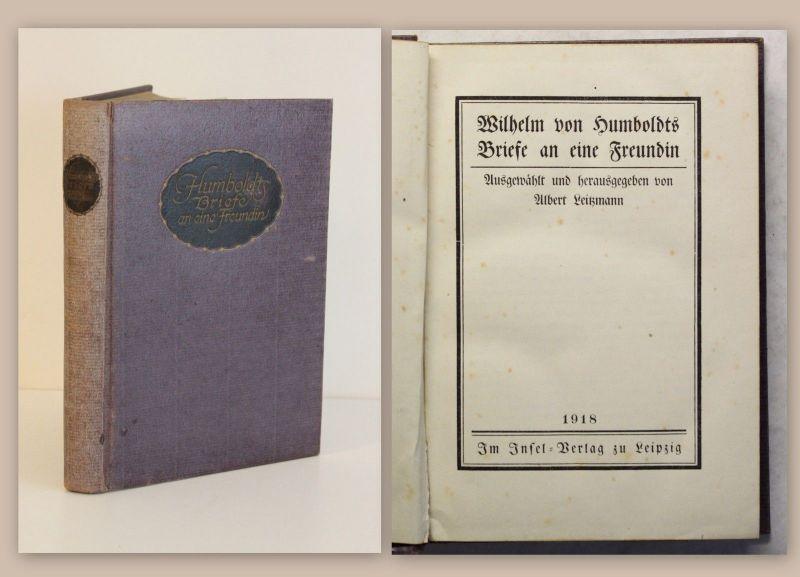 Leitzmann Wilhelm von Humboldt Briefe an eine Freundin 1918 Insel-Verlag xz