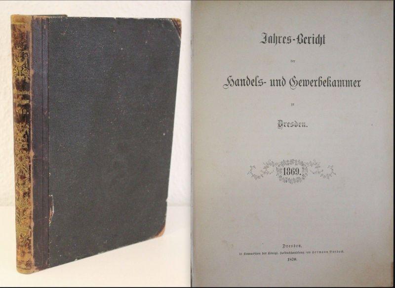 Jahresbericht der Handels- und Gewerbekammer zu Dresden 1869 Statistik Handel xz