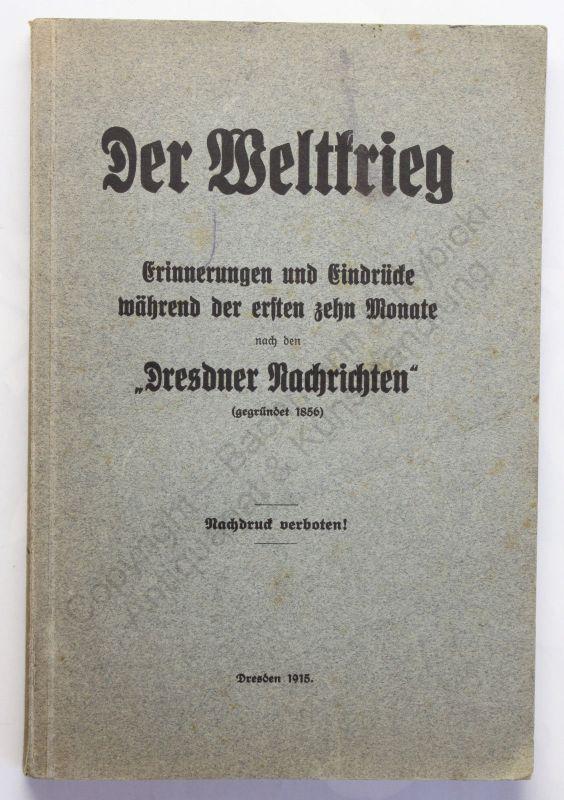 Der Weltkrieg Erinnerungen und Eindrücke während der ersten 10 Monate 1915 xz