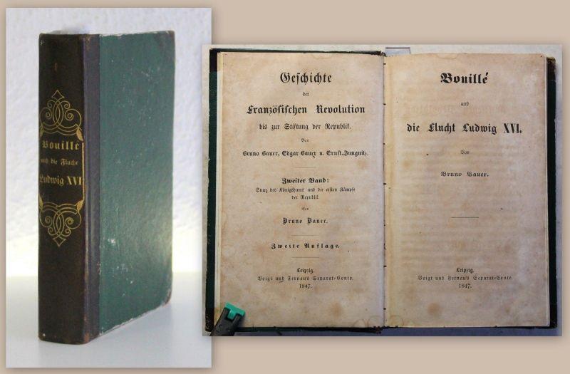 Bauer Bouille & die Flucht Ludwig XVI. 1847 Geschichte Französische Revolution