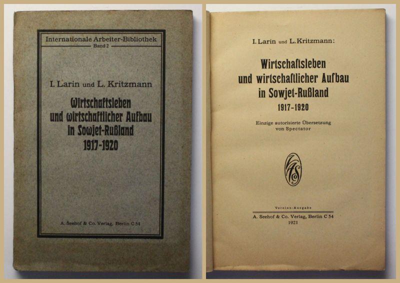 Larin Wirtschaftsleben & wirtschaftlicher Aufbau in Sowjet- Rußland 1921 xy